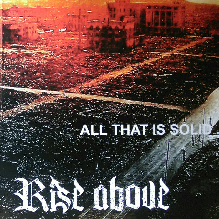 Rise Above - All That Is Solid