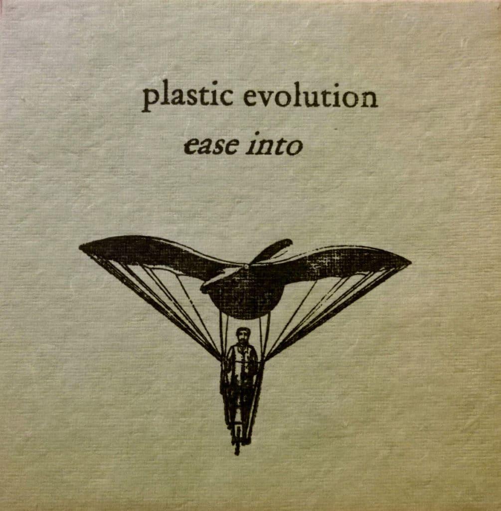 Plastic Evolution - Ease Into
