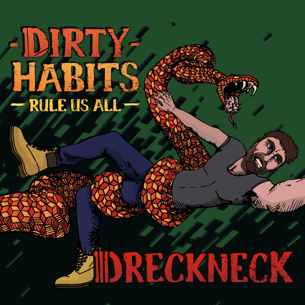 dreckneck dirty habits rule us all cover