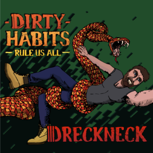dreckneck dirty habits rule us all cover