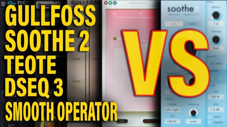 Gullfoss vs Soothe 2 vs Smooth Operator vs Teote vs DSEQ 3